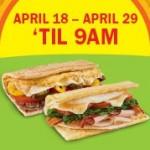 Subway:  BOGO free Breakfast!