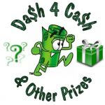 Dash 4 Cash & Prizes:  The fun starts TODAY!