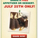 Chili's:  Free appetizer or dessert 7/25 only!
