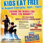 IHOP:  Kids eat free in August!