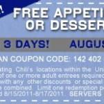 Chili's:  Free appetizer or dessert 8/15-8/17!
