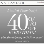 Ann Taylor:  40% off EVERYTHING plus cash back!