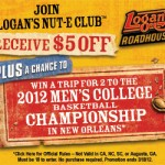 Logan's Roadhouse:  Save $5 PLUS enter to win 2 free tickets to the men's college basketball championship game!