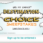 SWEEPS:  UPS My Choice Destination of Choice (win a $35,000 vacation!)