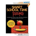 FREE Kindle Download:  SMART SCHOOL TIME RECIPES (healthy breakfasts, lunches, and snacks)