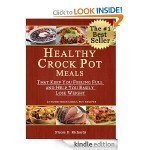 FREE Kindle Download: Healthy Crock Pot Meals That Keep You Feeling Full and Help You Easily Lose Weight
