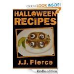 Halloween Recipes: 24 Cute, Creepy, and Easy Halloween Recipes FREE for Kindle!
