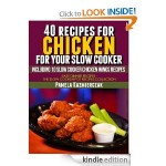 40 Recipes for Chicken for Your Slow Cooker FREE for Kindle!