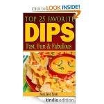 Top 25 Favorite Dips FREE for Kindle!