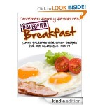 Yummy Paleofied Breakfast Recipes For One Incredible Month FREE for Kindle!