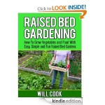 How to Grow Vegetables and Food with Raised Bed Gardening FREE for Kindle!