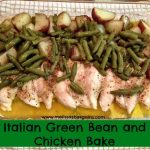 Italian Green Beans and Chicken Bake!
