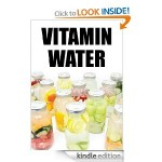 24 Simple Recipes to Make Your Own Vitamin Water FREE for Kindle