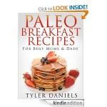 Paleo Breakfast Recipes for Busy Moms and Dads FREE for Kindle!