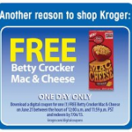 FREE Betty Crocker Macaroni & Cheese at Kroger stores today!