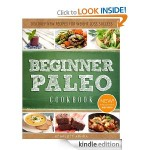 Beginner Paleo Cookbook FREE for Kindle!