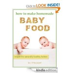 How to Make Homemade Baby Food FREE for Kindle!