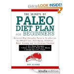 Secrets of the Paleo Diet Plan for Beginners FREE for Kindle!