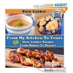70 Slow Cooker Recipes from Dinner to Dessert FREE for Kindle!