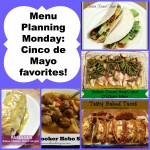 Menu Planning Monday:  Cinco de Mayo favorites!