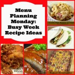 Menu Planning Monday: Busy week recipe ideas!