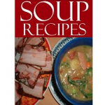 Soup Recipes Under 30 Minutes FREE for Kindle!