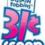 Baskin Robbins 31 cent scoop night is tonight!