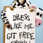 Chick Fil A:  Cow Appreciation Day = free food!