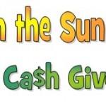Fun in the Sun Giveaway:  $480 in cash prizes!
