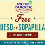 FREEBIE ALERT:  Free Queso or Sopapillas from On the Border!