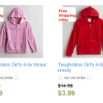Sears:  Girls Toughskins Hoody for $3.99 and Girls Bubble Jacket for $7.99!