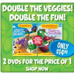 Veggie Tales:  2 DVDs for $11.24!!