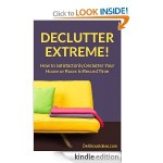Declutter Extreme! FREE for Kindle plus 100 free Kindle downloads!