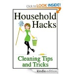Household Hacks: Cleaning Tips and Tricks FREE for Kindle!