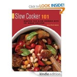 Slow Cooker 101: 101 Great Recipes FREE for Kindle!