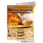 Morning Goodness:  Tasty Low-Calorie Breakfast Recipes FREE for Kindle!