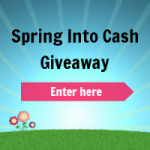 $500 Spring Into Cash Giveaway!