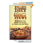 Paleo Diet Delicious Soups and Stews FREE for Kindle!