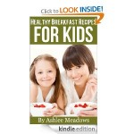 Healthy Breakfast Recipes for Kids FREE for Kindle!
