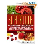 Top Superfoods and Superfoods Recipes FREE for Kindle!