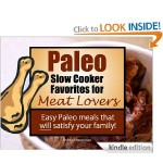 Paleo Slow Cooker Favorites for Meat Lovers FREE for Kindle!