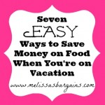 Seven Easy Ways to Save Money on Food When You're on Vacation