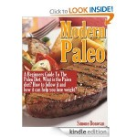 Modern Paleo:  A Beginner's Guide to the Paleo Diet FREE for Kindle!