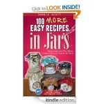 100 MORE Easy Recipes in Jars FREE for Kindle