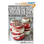 Meals in Jars: The Ultimate Guide FREE for Kindle!