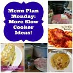 Menu Planning Monday: more slow cooker ideas!