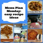 Menu Planning Monday: easy recipe ideas!
