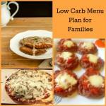 Low Carb Menu Plan for Families!